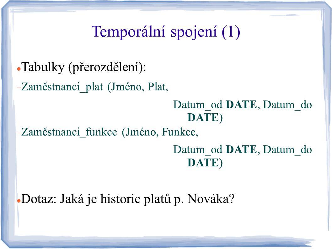 Temporální spojení (1) Tabulky (přerozdělení):