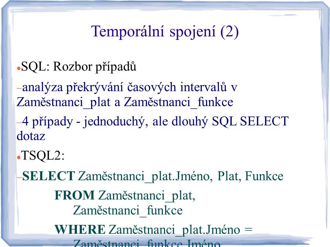 Temporální spojení (2) SQL: Rozbor případů