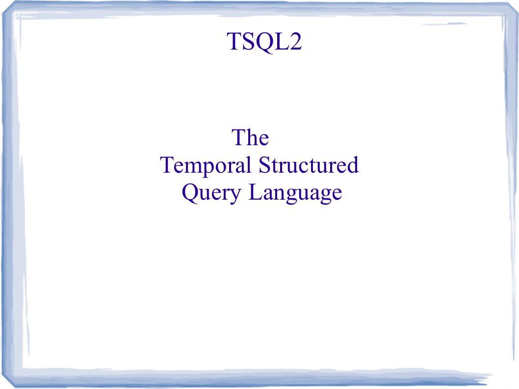 The Temporal Structured Query Language