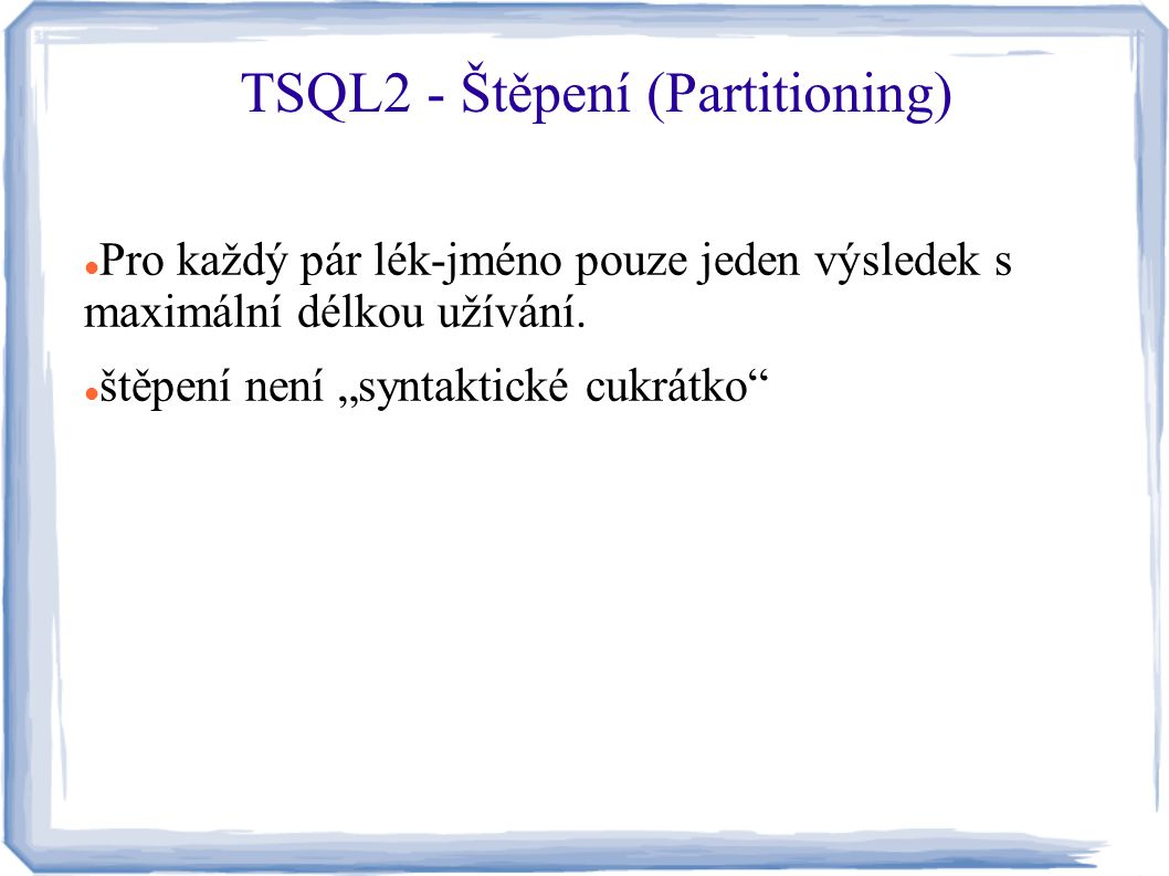 TSQL2 - Štěpení (Partitioning)