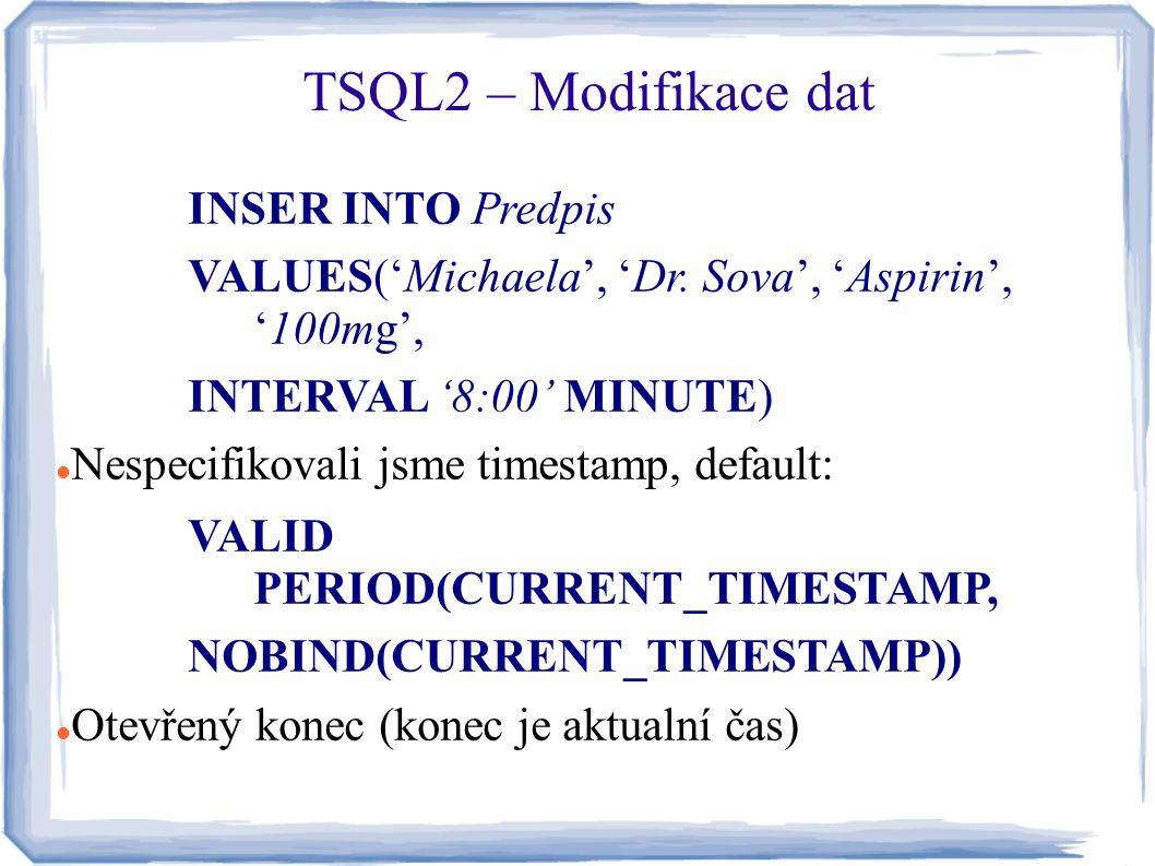 TSQL2 – Modifikace dat INSER INTO Predpis