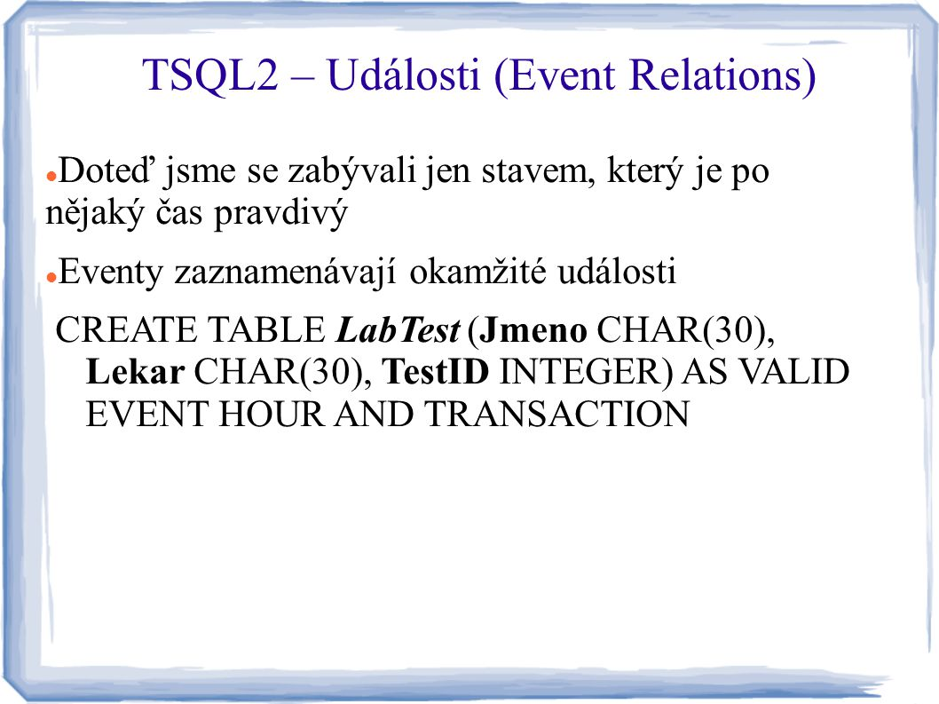 TSQL2 – Události (Event Relations)