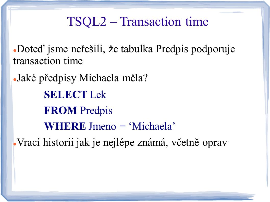 TSQL2 – Transaction time