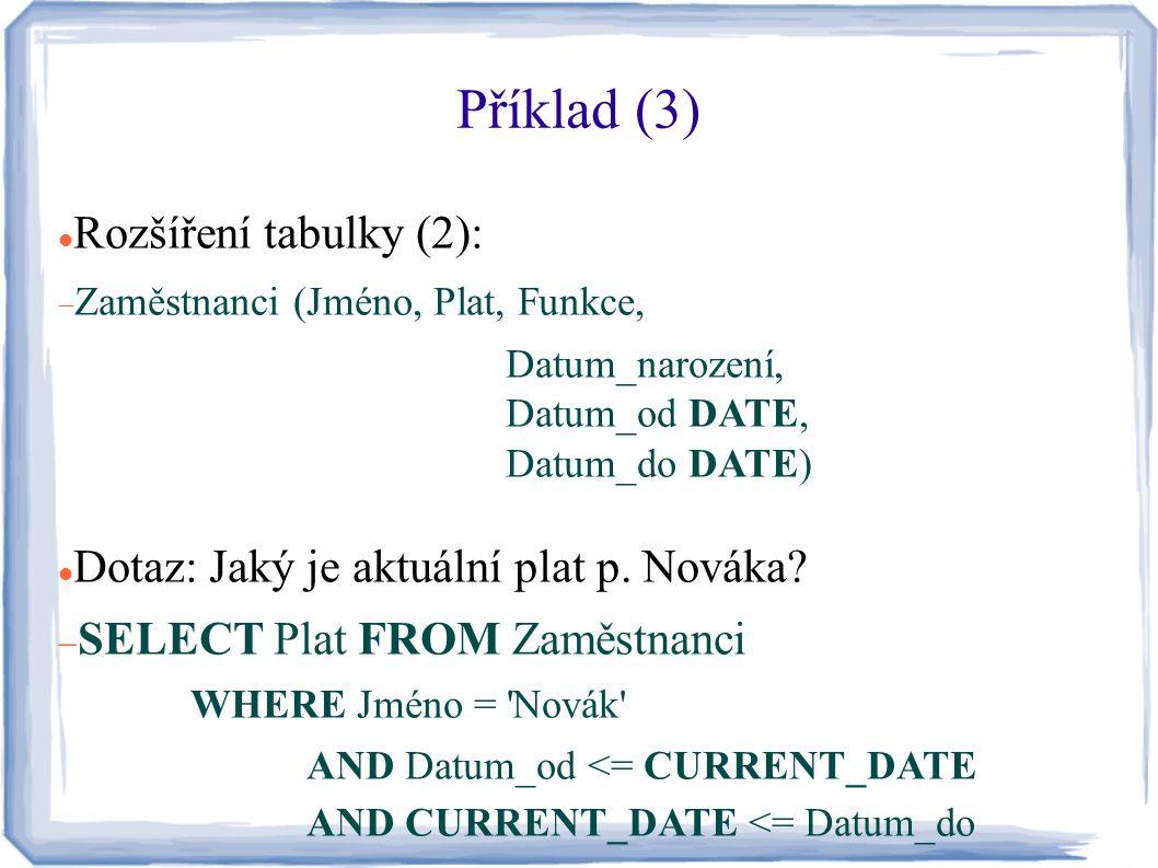 Příklad (3) Rozšíření tabulky (2):
