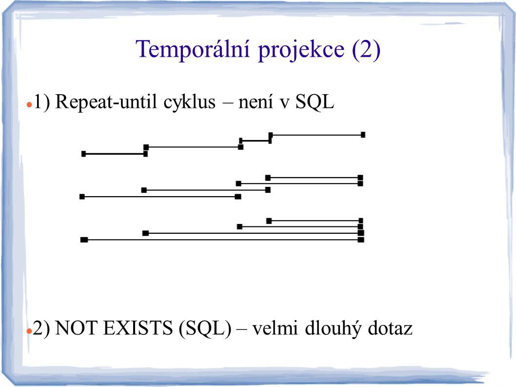 Temporální projekce (2)