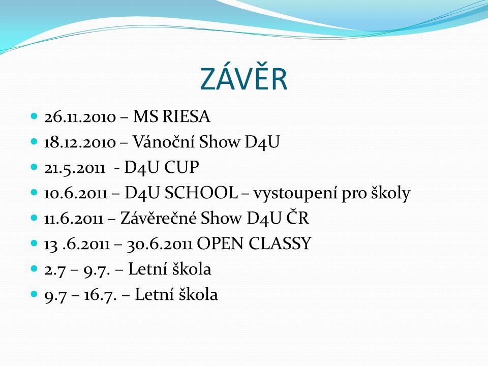 ZÁVĚR 26.11.2010 – MS RIESA 18.12.2010 – Vánoční Show D4U