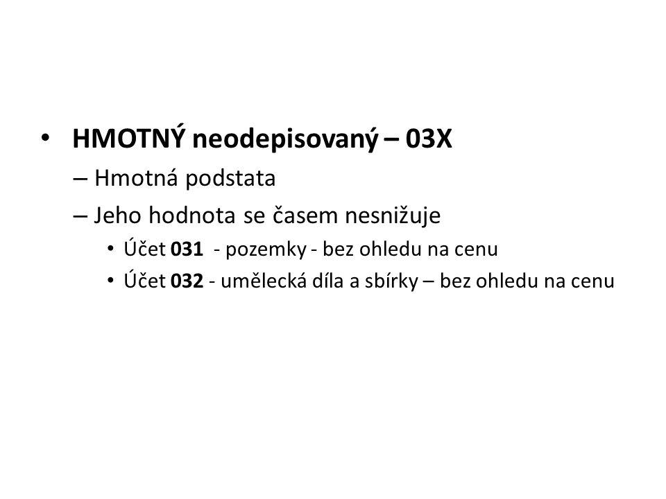 HMOTNÝ neodepisovaný – 03X