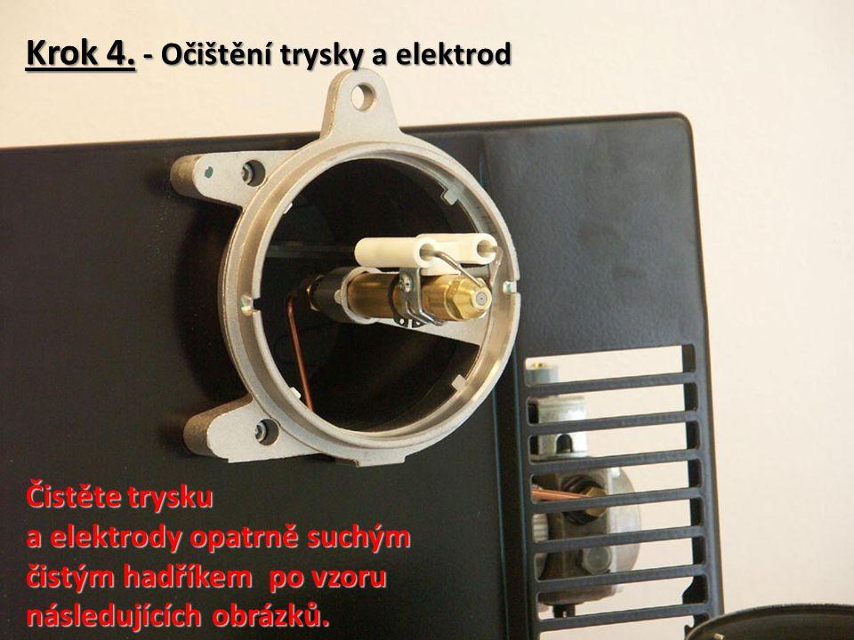 Krok 4. - Očištění trysky a elektrod