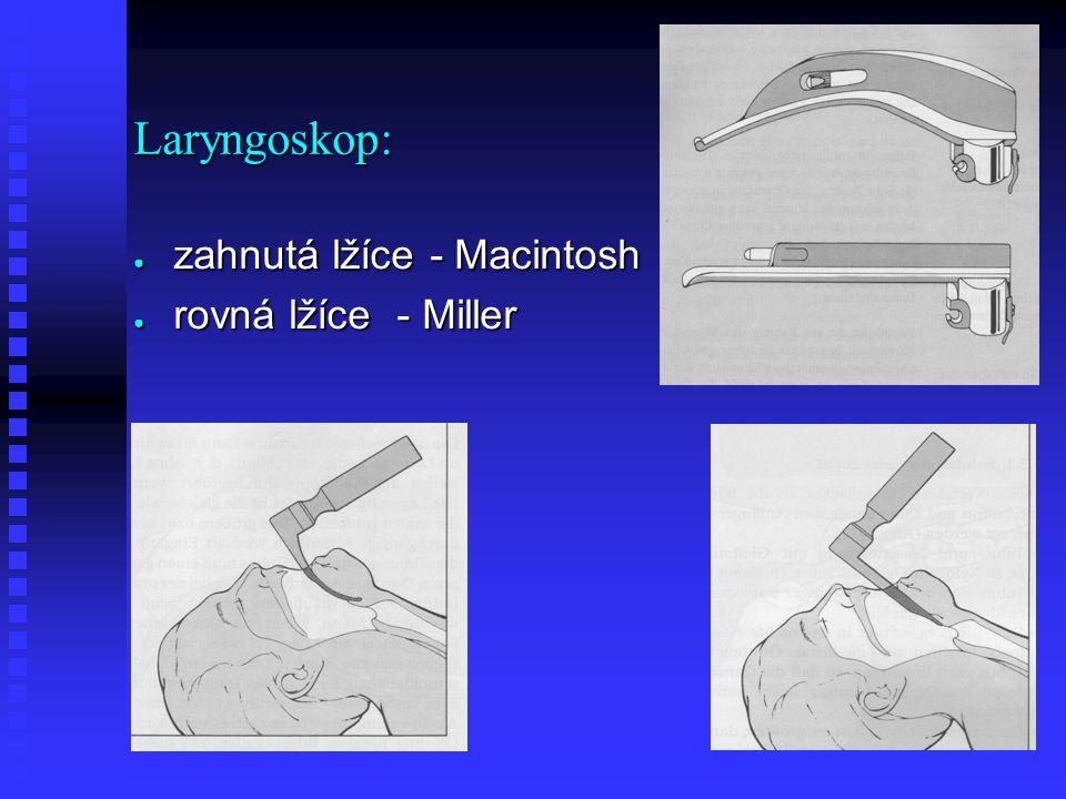 Laryngoskop: zahnutá lžíce - Macintosh rovná lžíce - Miller