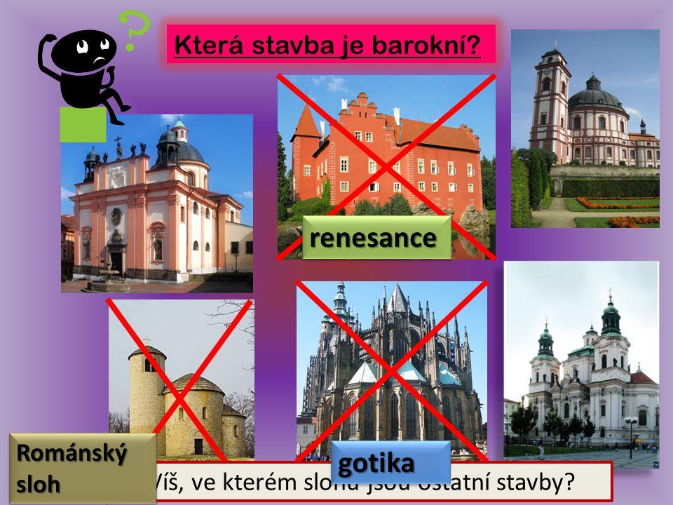 renesance gotika Která stavba je barokní Románský sloh