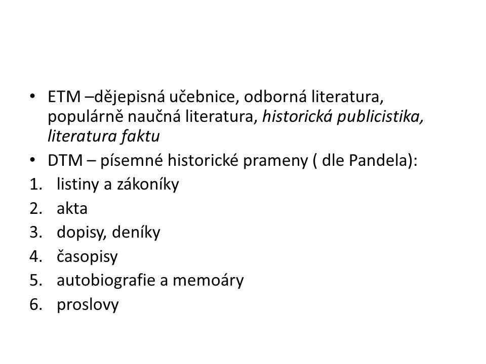 ETM –dějepisná učebnice, odborná literatura, populárně naučná literatura, historická publicistika, literatura faktu
