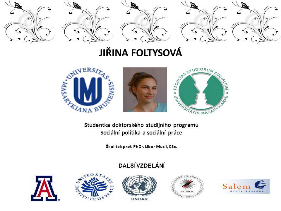 JIŘINA FOLTYSOVÁ Studentka doktorského studijního programu