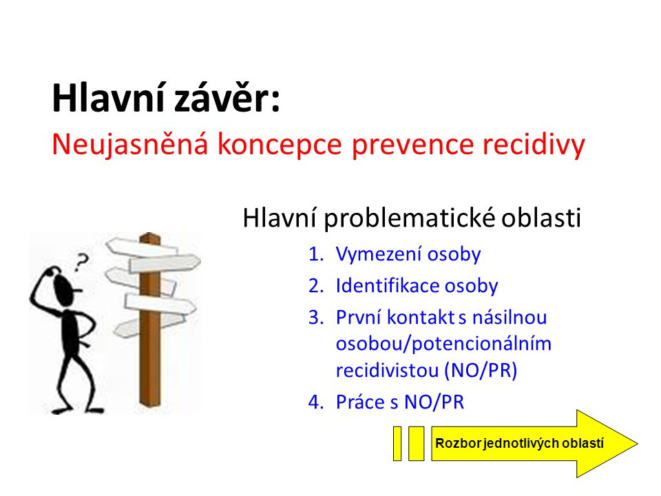 Hlavní závěr: Neujasněná koncepce prevence recidivy