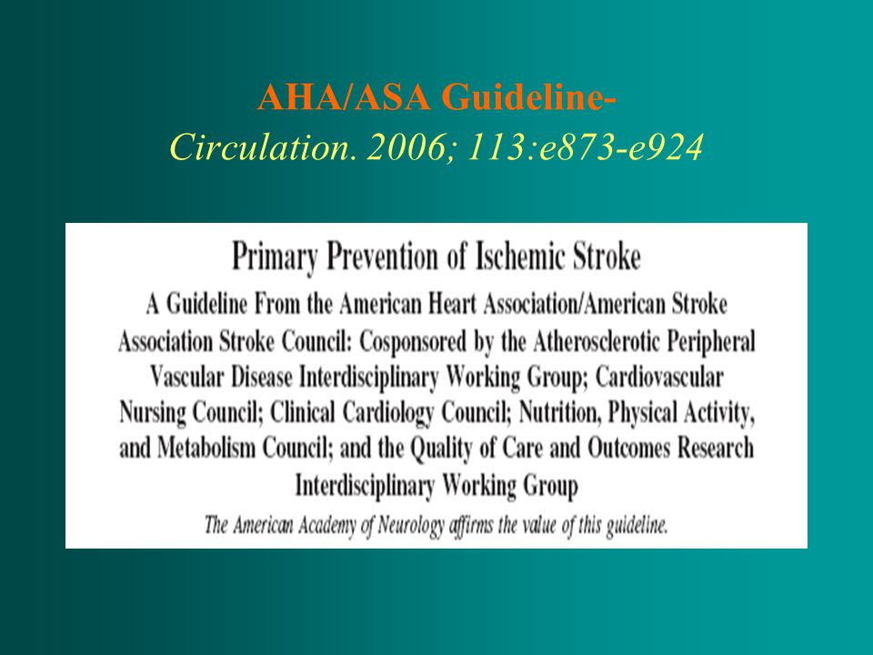 AHA/ASA Guideline- Circulation. 2006; 113:e873-e924