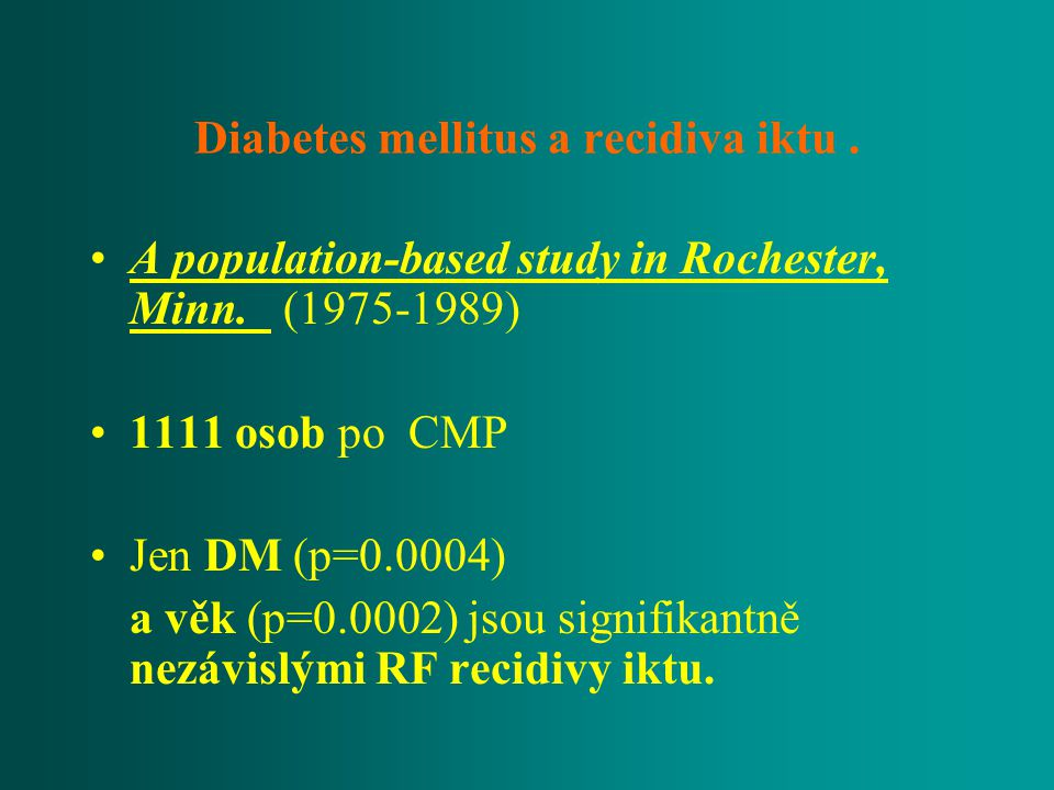 Diabetes mellitus a recidiva iktu .
