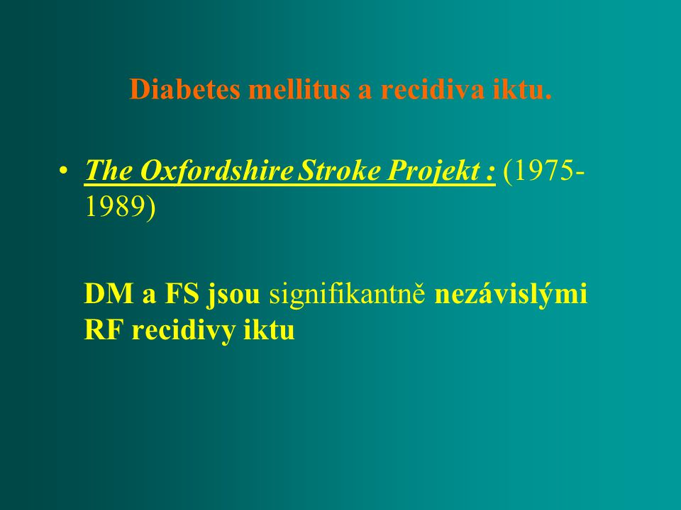 Diabetes mellitus a recidiva iktu.