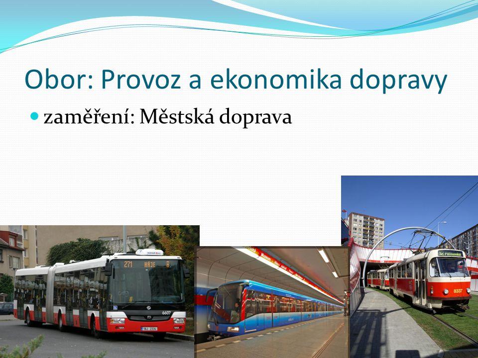 Obor: Provoz a ekonomika dopravy