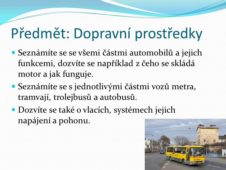 Předmět: Dopravní prostředky