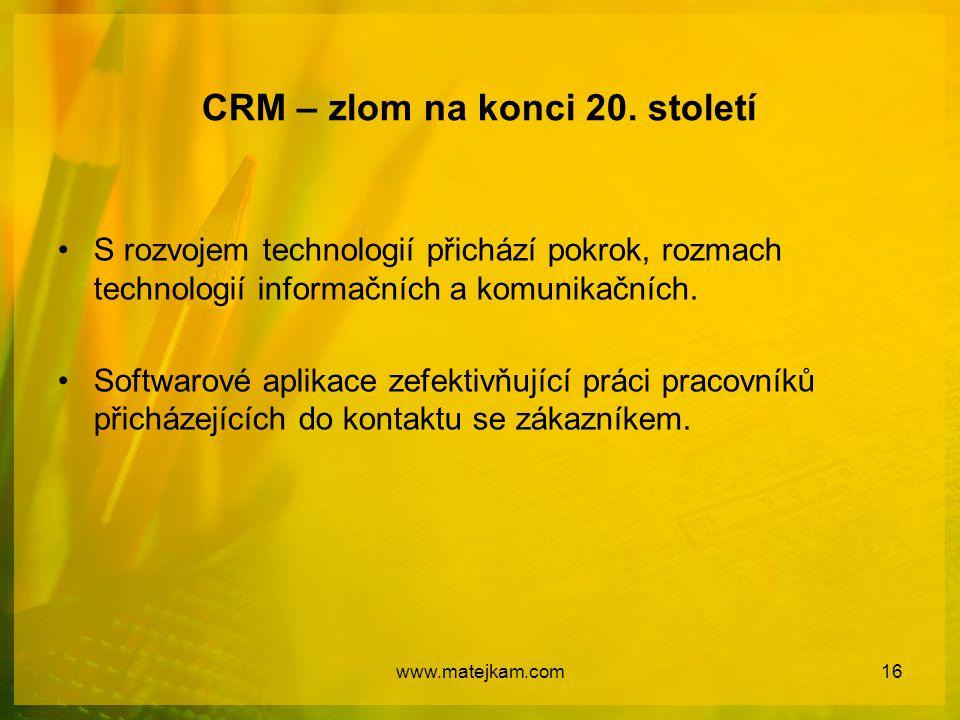 CRM – zlom na konci 20. století