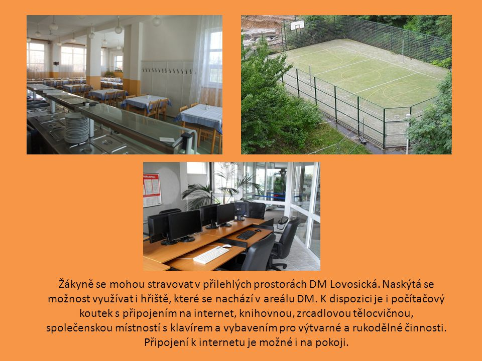 Žákyně se mohou stravovat v přilehlých prostorách DM Lovosická