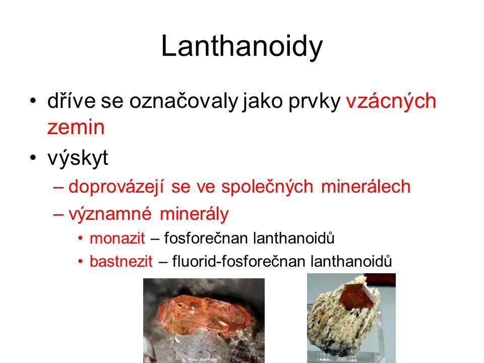 Lanthanoidy dříve se označovaly jako prvky vzácných zemin výskyt