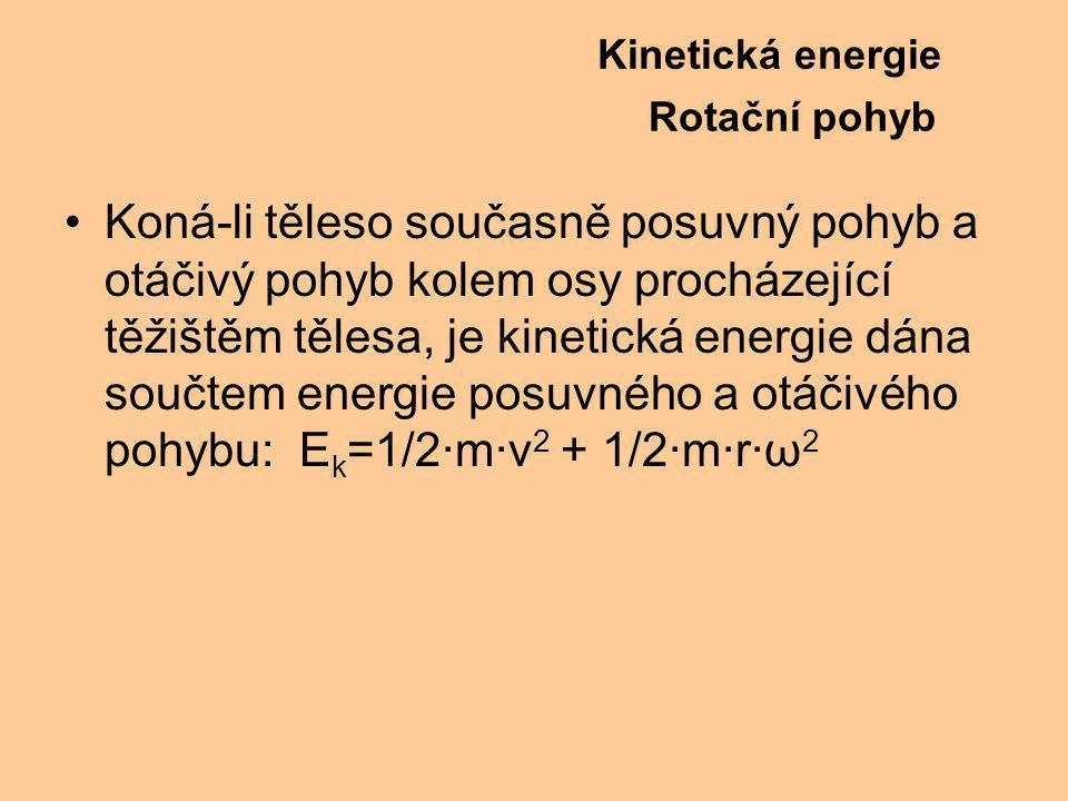 Kinetická energie Rotační pohyb.