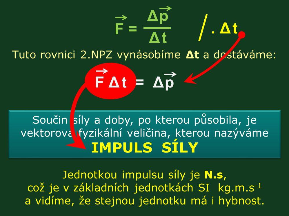 Tuto rovnici 2.NPZ vynásobíme Δt a dostáváme: