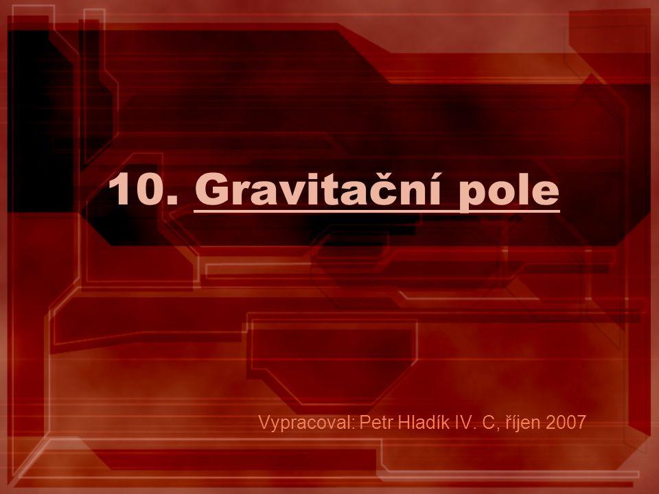 Vypracoval: Petr Hladík IV. C, říjen 2007