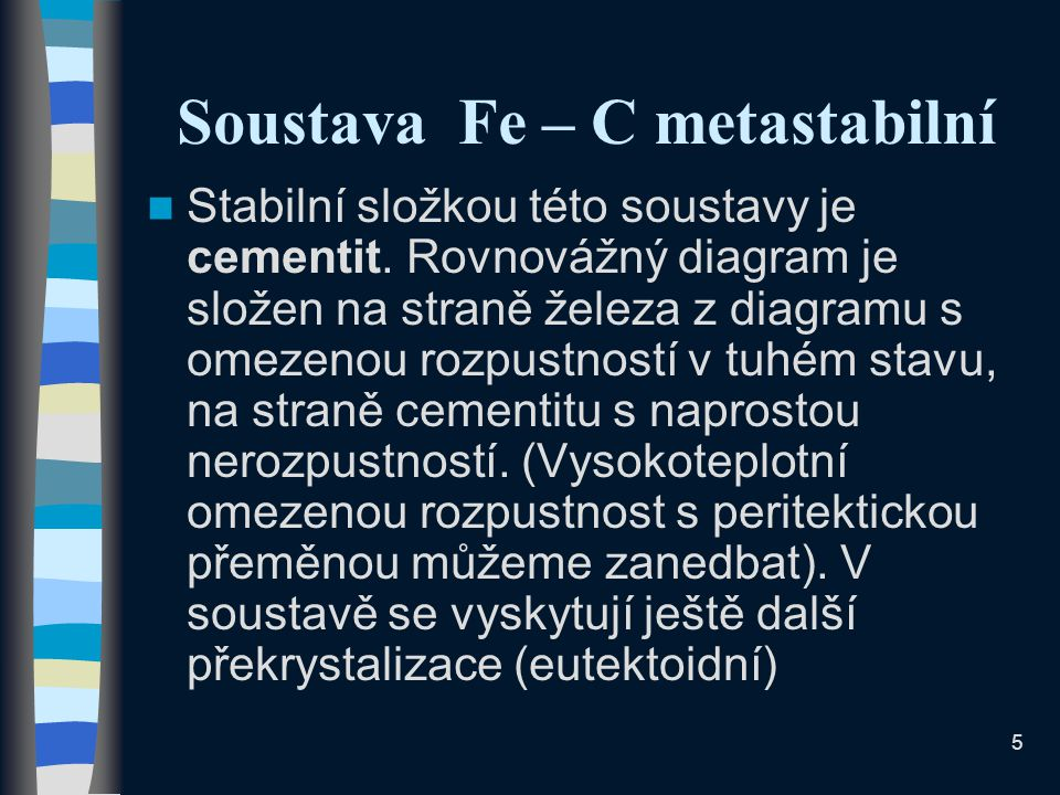 Soustava Fe – C metastabilní