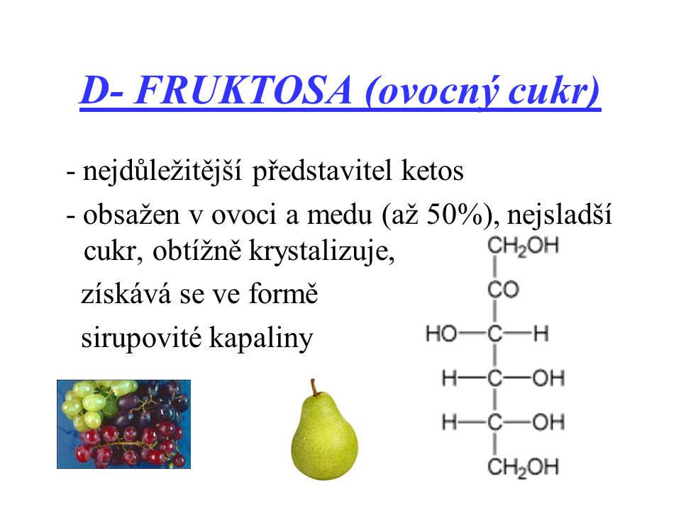 D- FRUKTOSA (ovocný cukr)