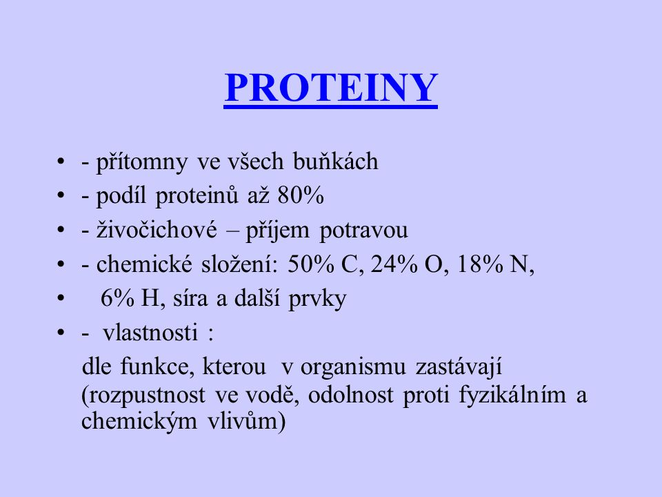 PROTEINY - přítomny ve všech buňkách - podíl proteinů až 80%
