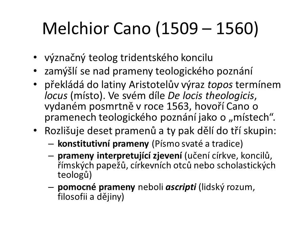 Melchior Cano (1509 – 1560) význačný teolog tridentského koncilu