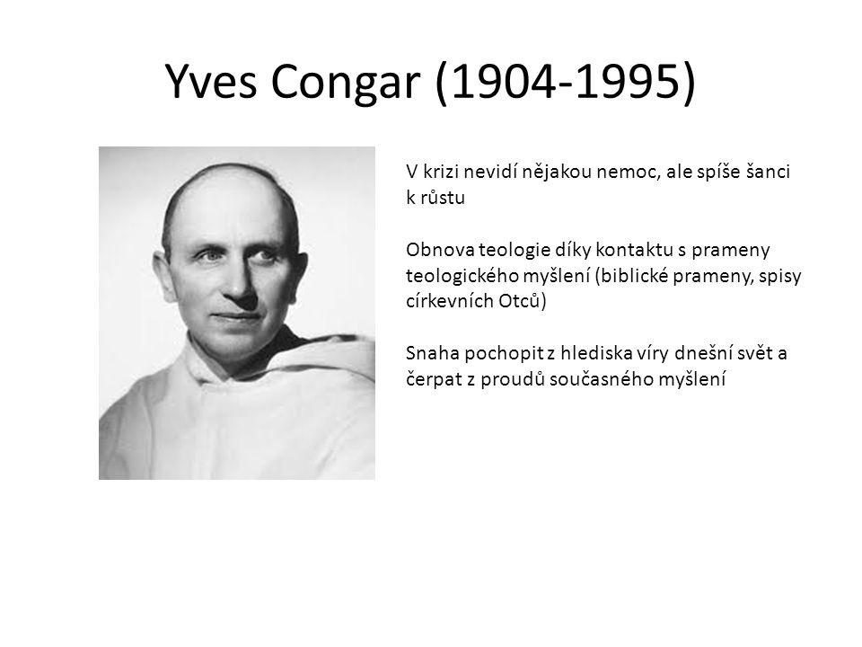 Yves Congar (1904-1995) V krizi nevidí nějakou nemoc, ale spíše šanci