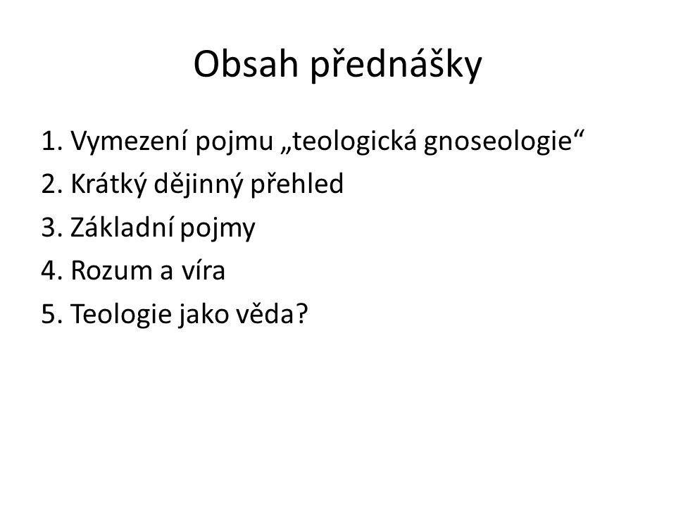"""Obsah přednášky 1. Vymezení pojmu """"teologická gnoseologie 2."""