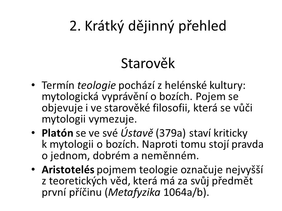 2. Krátký dějinný přehled Starověk