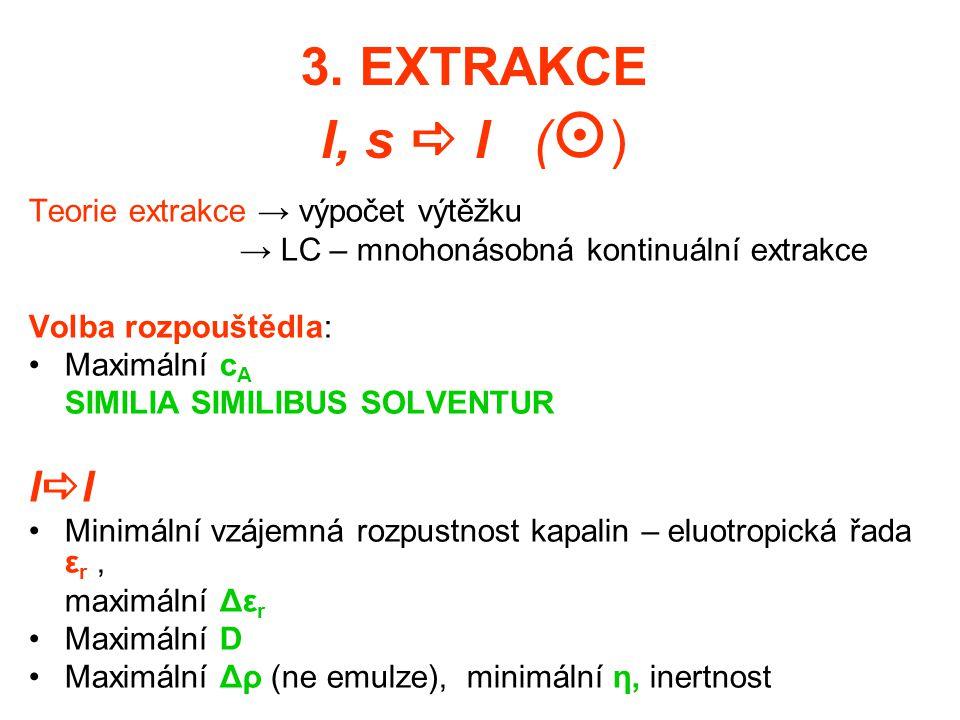 3. EXTRAKCE l, s  l () ll Teorie extrakce → výpočet výtěžku