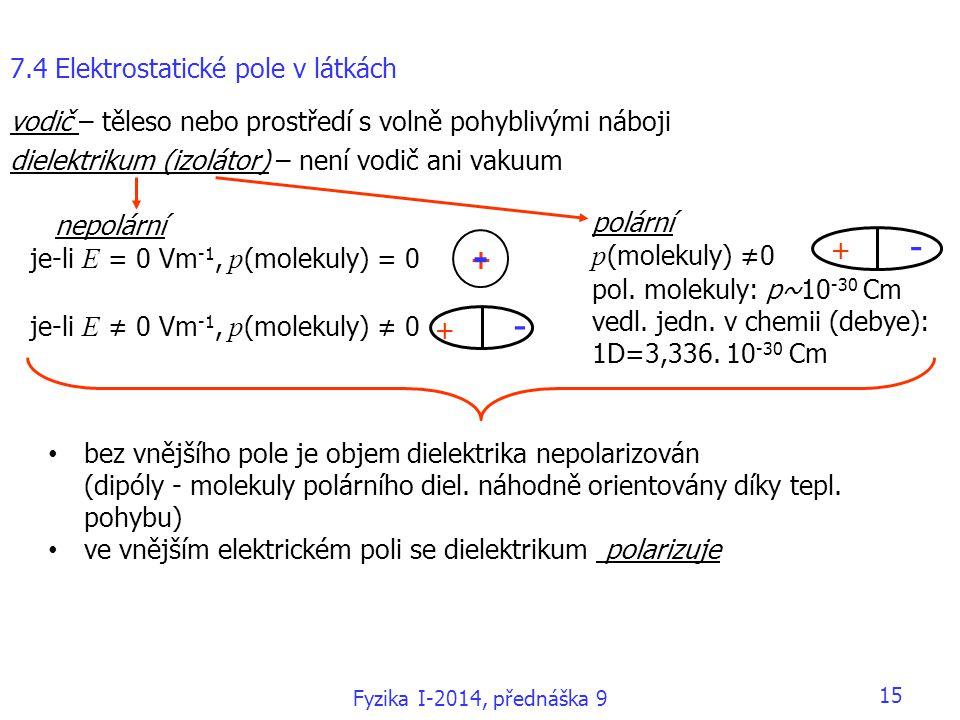 - p(molekuly) ≠0 7.4 Elektrostatické pole v látkách