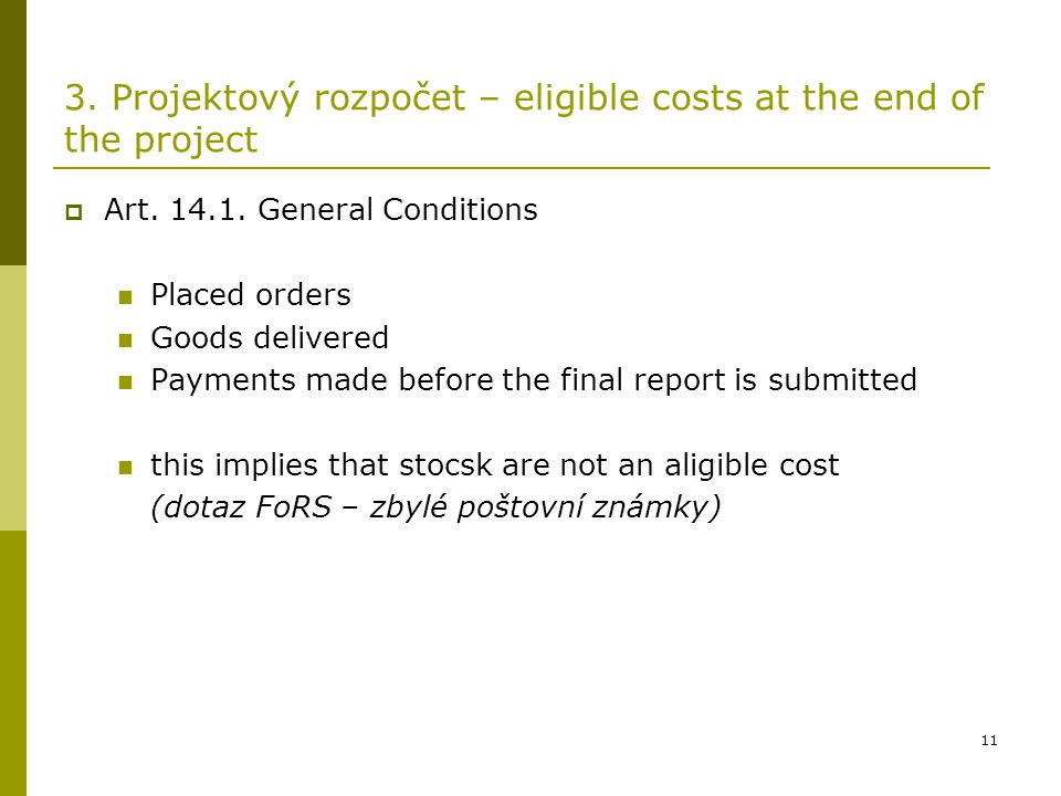 3. Projektový rozpočet – eligible costs at the end of the project