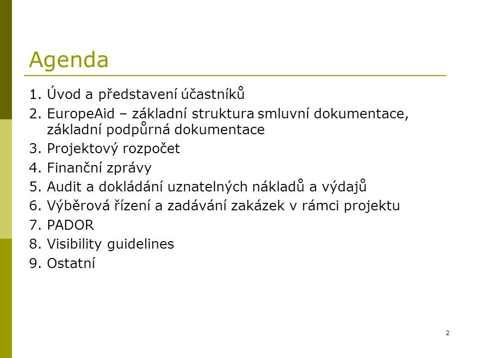 Agenda 1. Úvod a představení účastníků