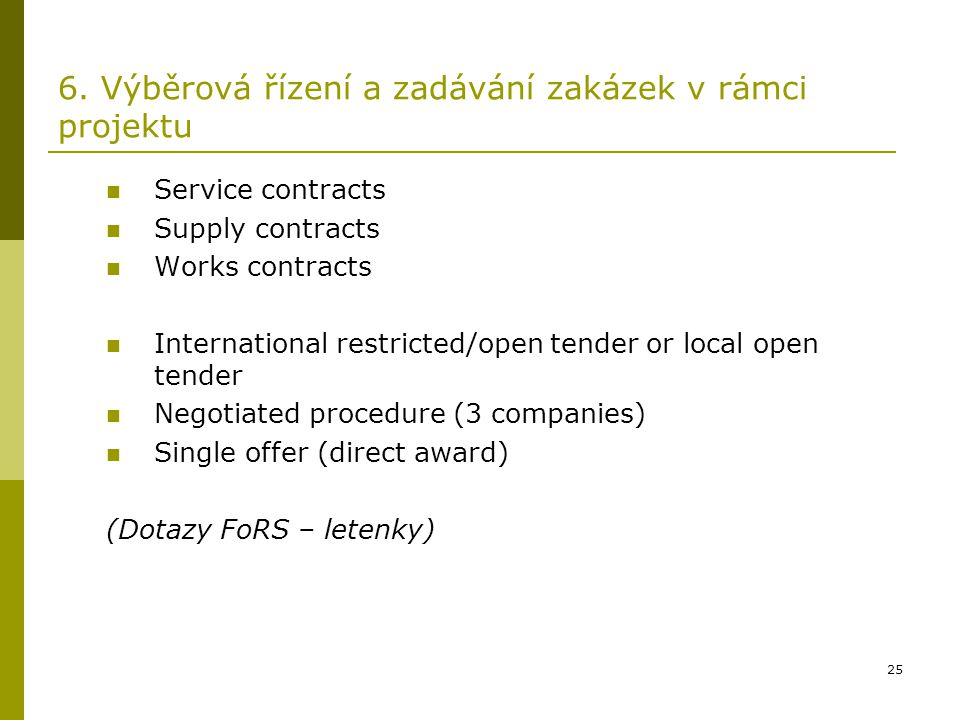 6. Výběrová řízení a zadávání zakázek v rámci projektu