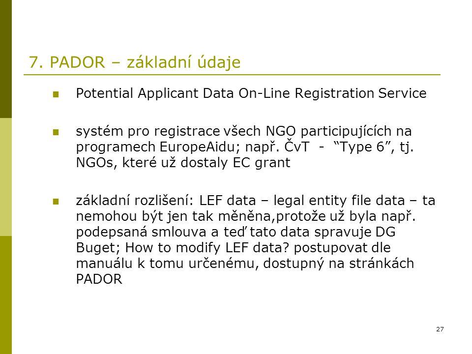 7. PADOR – základní údaje Potential Applicant Data On-Line Registration Service.