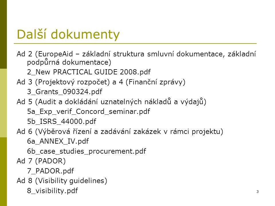 Další dokumenty Ad 2 (EuropeAid – základní struktura smluvní dokumentace, základní podpůrná dokumentace)