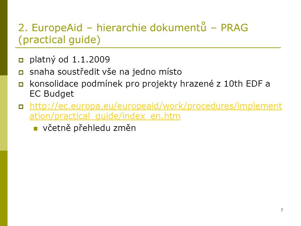 2. EuropeAid – hierarchie dokumentů – PRAG (practical guide)