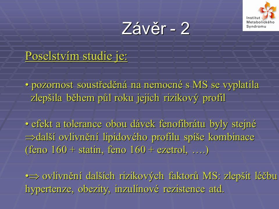 Závěr - 2 Poselstvím studie je: