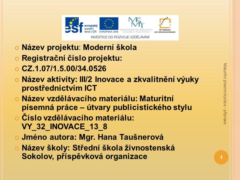 Název projektu: Moderní škola Registrační číslo projektu: