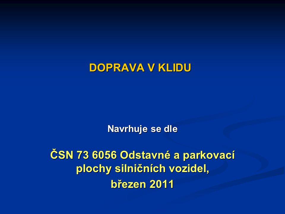 ČSN 73 6056 Odstavné a parkovací plochy silničních vozidel,