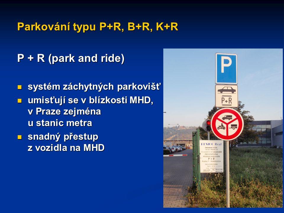 Parkování typu P+R, B+R, K+R