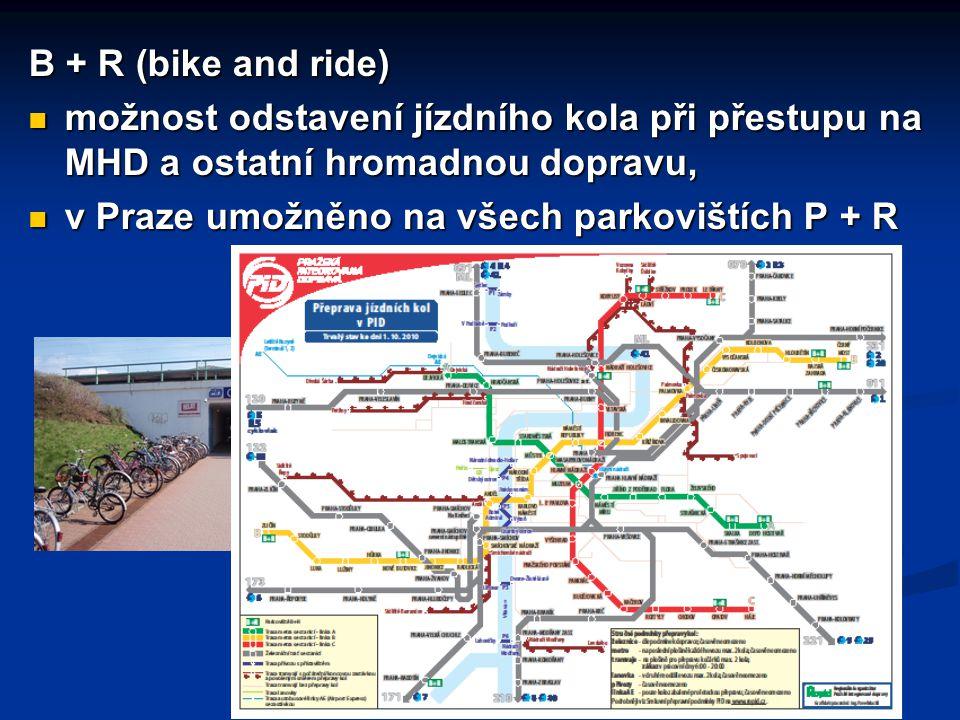 B + R (bike and ride) možnost odstavení jízdního kola při přestupu na MHD a ostatní hromadnou dopravu,