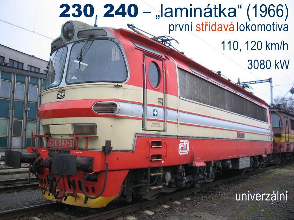 """230, 240 – """"laminátka (1966) první střídavá lokomotiva 110, 120 km/h"""