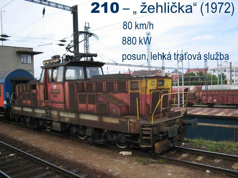 "210 – "" žehlička (1972) 80 km/h 880 kW posun, lehká traťová služba"